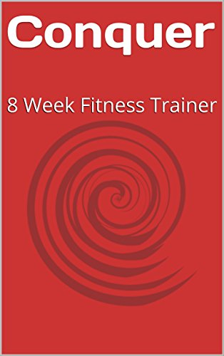 Conquer: 8 Week Fitness Trainer (English Edition)