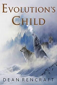 Evolution's Child by [Dean Rencraft]