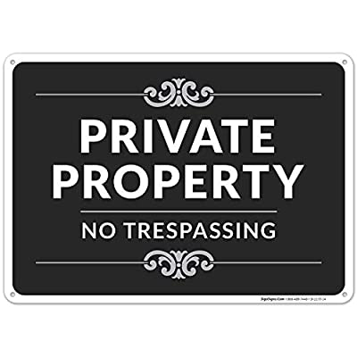 Private Property No Trespassing Sign, Decorative Style, 10x14 Inches, Rust Free .040 Aluminum, Fade Resistant, Indoor/Outdoor Use, Made in USA by SIGO SIGNS
