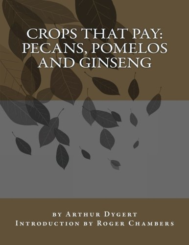 Crops That Pay: Pecans, Pomelos and Ginseng