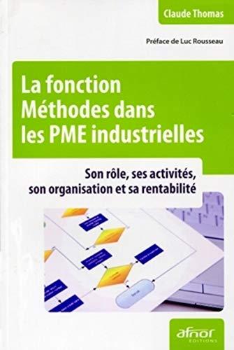La fonction Méthodes dans les PME industrielles : Son rôle, ses activités, son organisation et sa rentabilité (AFNOR)