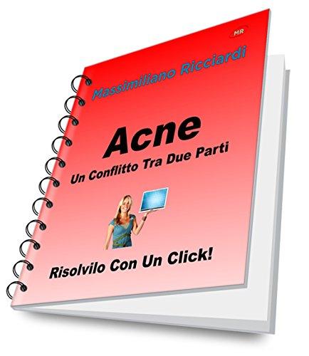 Acne (Risolvilo con un Click! Vol. 1)