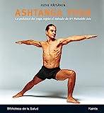 Ashtanga Yoga: La práctica del yoga según el método de Sri Pattabhi Jois (Biblioteca de la Salud)