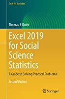 Excel 2019 for Social Science Statistics: A Guide to Solving Practical Problems (Excel for Statistics)
