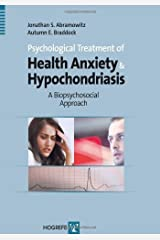 Psychological Treatment of Health Anxiety and Hypochondriasis: A Biopsychosocial Approach (English Edition) Format Kindle