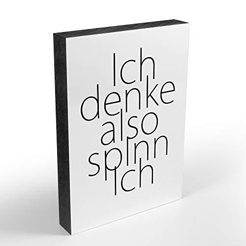 TypoBlock - Holzbild mit Spruch – Ich denke also spinn ich - Größe A6-15 cm x 10,5 cm - Zum Hinstellen oder zum Aufhängen - Schönes Geschenk