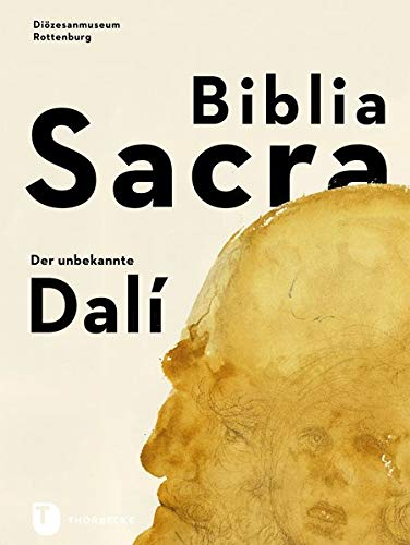 Biblia Sacra - der unbekannte Dalí (PARTICIPARE! Publikationen des Diözesanmuseums Rottenburg)