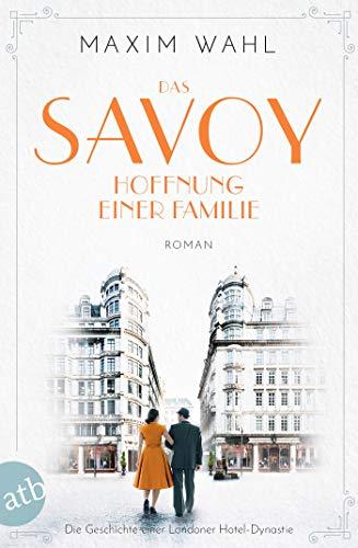 Das Savoy - Hoffnung einer Familie: Roman (Die SAVOY-Saga 4)