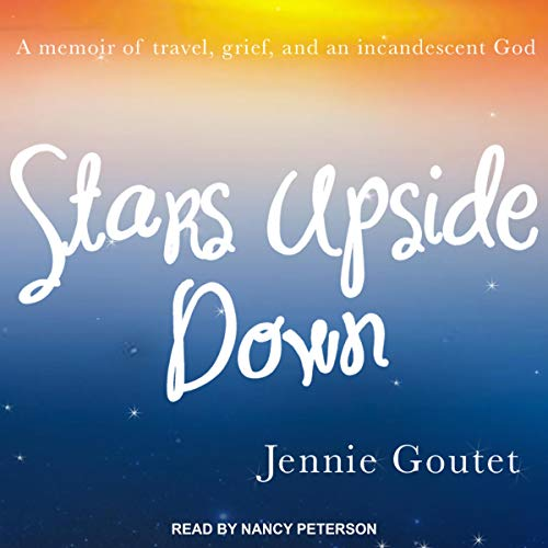 Stars Upside Down                   De :                                                                                                                                 Jennie Goutet                               Lu par :                                                                                                                                 Nancy Peterson                      Durée : 8 h et 2 min     Pas de notations     Global 0,0