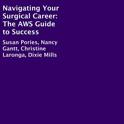 Navigating Your Surgical Career: The AWS Guide to Success audiobook cover art