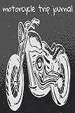 Motorcycle Trip Journal: Motorcycle Trip Planner, Motorcycle Road Trip Book, Motorcycle Trip Log Book, Motorcycle Camping, Long Distance Motorcycle ... Motorcycle Trip Usa, Motorcycle Notebook