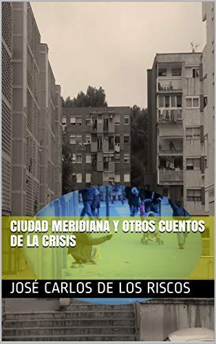 Ciudad Meridiana y otros cuentos de la crisis