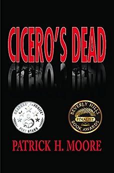 Cicero's Dead by [Patrick H. Moore]