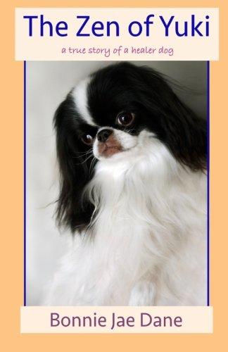 The Zen of Yuki: a true story of a healer dog