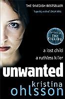 Unwanted (von Kristina Ohlsson Englisch) (Bergman & Recht 1)