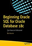 Beginning Oracle SQL for Oracle Database 18c: From Novice to Professional - Ben Brumm