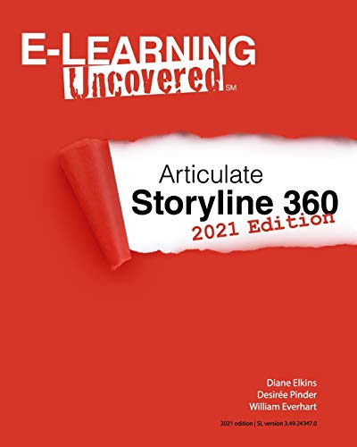 Compare Textbook Prices for E-Learning Uncovered: Articulate Storyline 360: 2021 Edition  ISBN 9798715044228 by Elkins, Diane,Pinder, Desirée,Everhart, William