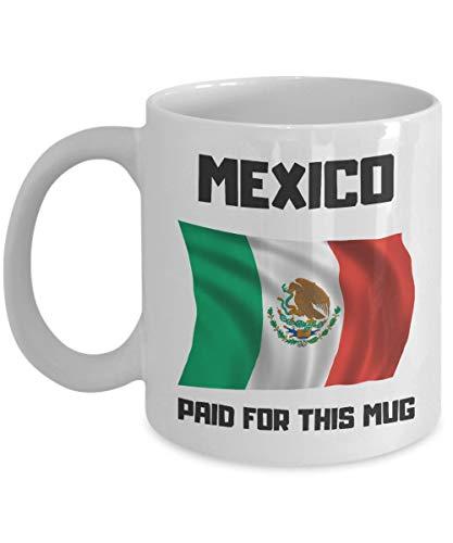 LESKETH Mexico Paid For This Mug Funny President Donald Trump Joke Coffee & Tea Gift Mug Cup (11oz)