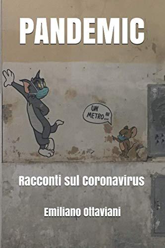 PANDEMIC: Racconti sul Coronavirus