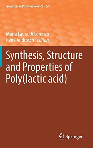 Download Synthesis, Structure and Properties of Poly(lactic acid) (Advances in Polymer Science) 3319642294