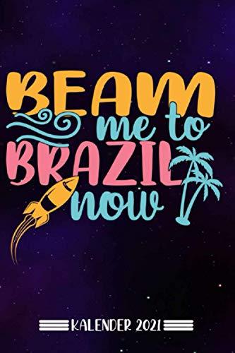 Kalender: Beam mich nach Brasilien Kalender 2021 | Kalender & Notizbuch| Urlaub Brasilien|A5 6x9 Format (15,24 x 22,86 cm)