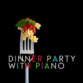 Dinner Party with Piano