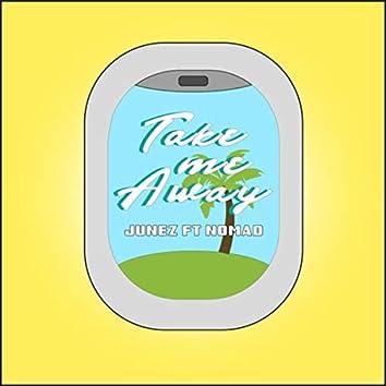 Take Me Away (feat. Nomad)