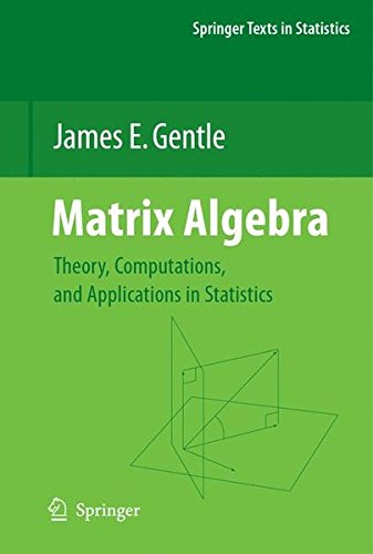 Matrix Algebra: Theory, Computations, and Applications in Statistics (Springer Texts in Statistics)
