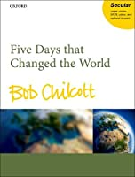 Five Days That Changed the World: Sa, SATB, Piano, and Opt. Timps
