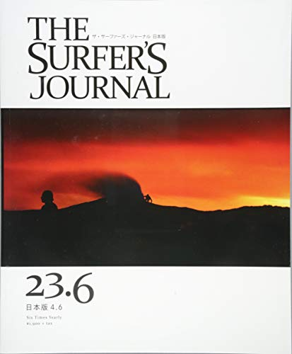 THE SURFER'S JOURNAL 23.6 (ザ・サーファーズ・ジャーナル) 日本版 4.6号 (2015年2月号) ([テキスト])の詳細を見る
