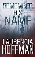 Remember His Name (Remember My Name Series)
