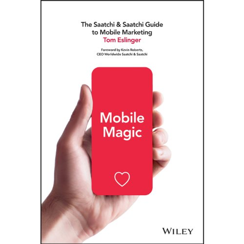 Mobile Magic     The Saatchi and Saatchi Guide to Mobile Marketing and Design              By:                                                                                                                                 Tom Eslinger                               Narrated by:                                                                                                                                 Jay Snyder                      Length: 4 hrs and 35 mins     11 ratings     Overall 4.0