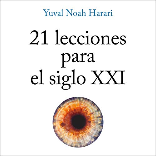 Page de couverture de 21 lecciones para el siglo XXI [21 Lessons for the 21st Century]