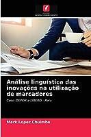 Análise linguística das inovações na utilização de marcadores