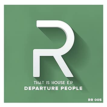 That Is House E.P