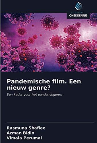 Pandemische film. Een nieuw genre?: Een kader voor het pandemiegenre