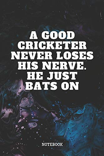 Notebook: Cricket Sport Quote / Saying Cricket Training Coaching Planner / Organizer / Lined Notebook (6