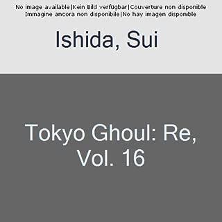 Tokyo Ghoul: re, Vol. 16 (16)