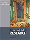 Real World Research, 4th Edition: A Resource for Users of Social Research Methods in Applied Settings