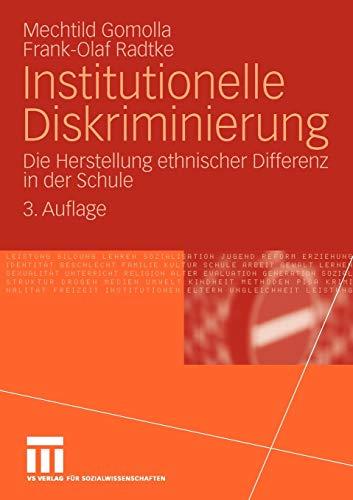 Institutionelle Diskriminierung: Die Herstellung ethnischer Differenz in der Schule (German Edition)