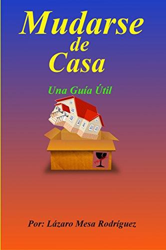 Mudarse de Casa - Una Guía Útil (Spanish Edition)