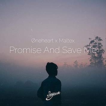 Promise And Save Me