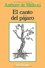 El canto del p??jaro (Spanish Edition) by Anthony De Mello (2010-10-14)
