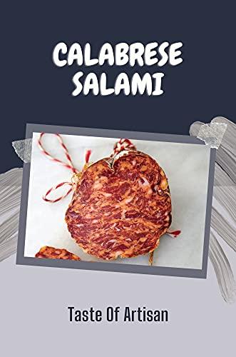 Calabrese Salami: Taste Of Artisan: Calabrese Italian Sausage (English Edition)