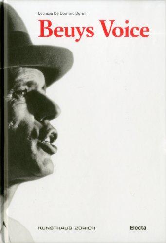 Beuys Voice. Catalogo della mostra (Zurigo, 13 maggio-14 agosto 2011). Ediz. inglese (Cataloghi di mostre)