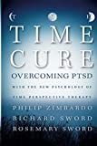Image of The Time Cure: Overcoming PTSD with the New Psychology of Time Perspective Therapy