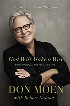 God Will Make a Way: Discovering His Hope in Your Story by [Don Moen, Manny Pacquiao, Robert Noland]
