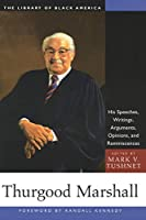Thurgood Marshall: His Speeches, Writings, Arguments, Opinions, and Reminiscences (Library of Black America)