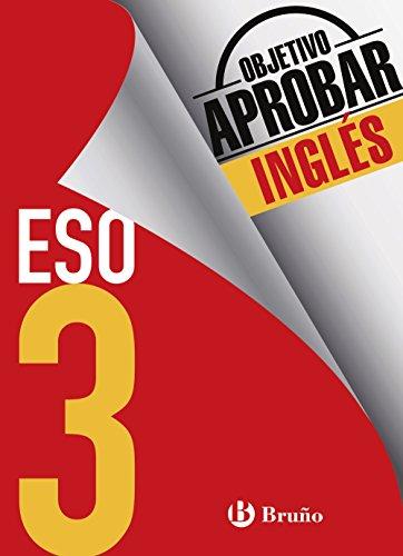 Objetivo aprobar Inglés 3 ESO: Edición 2016 (Castellano - Material Complementario - Objetivo Aprobar) - 9788469612040