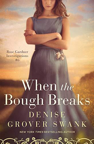 When the Bough Breaks: Rose Gardner Investigations #6 by [Denise Grover Swank]
